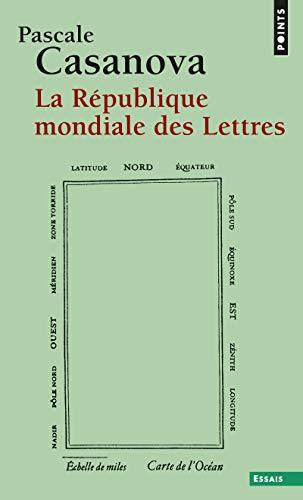 La République mondiale des Lettres (Points Essais) por Pascale Casanova