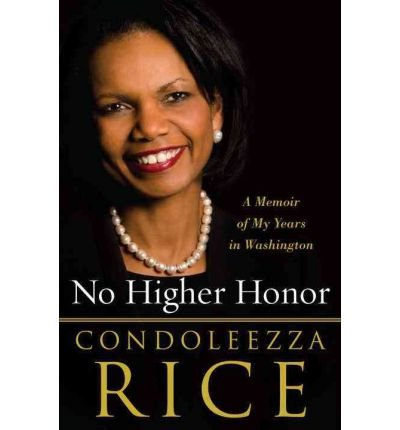 [(No Higher Honor: A Memoir of My Years in Washington)] [Author: Dr Condoleezza Rice] published on (November, 2011)