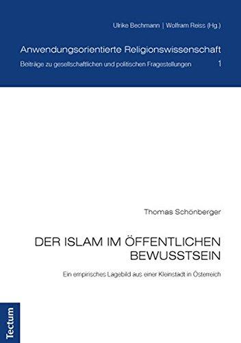 Der Islam im öffentlichen Bewusstsein: Ein empirisches Lagebild aus einer Kleinstadt in Österreich