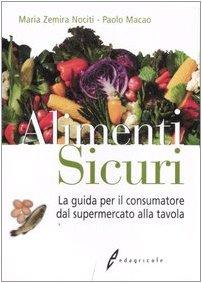Alimenti sicuri. La guida per il consumatore dal supermercato alla tavola