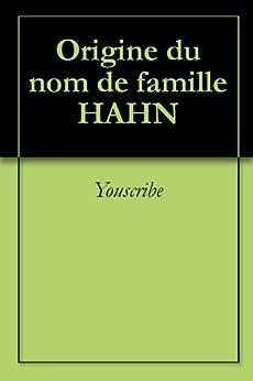 Origine du nom de famille HAHN (Oeuvres courtes) par [Youscribe]