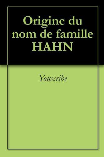 Origine du nom de famille HAHN (Oeuvres courtes)