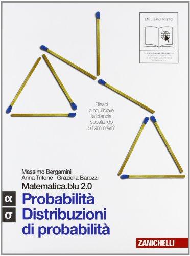 Matematica.Blu 2.0. Vol. Alfa-Sigma.Blu: Probabilità-Distribuzioni di probabilità. Per le Scuole superiori. Con espansione online