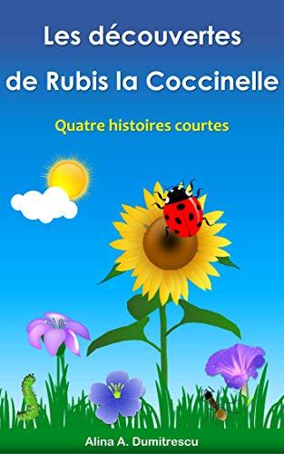 Couverture du livre Les découvertes de Rubis la Coccinelle: Quatre  histoires courtes (Savoir et découverte t. 2)