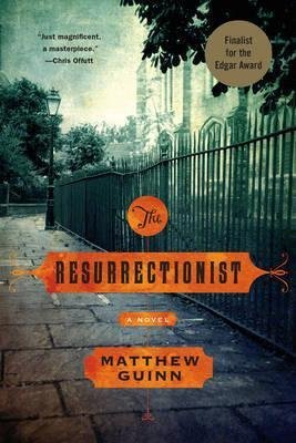 [(The Resurrectionist : A Novel)] [By (author) Matthew Guinn] published on (September, 2014)