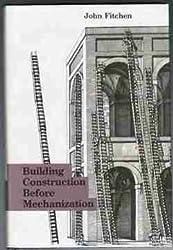 Building Construction Before Mechanization
