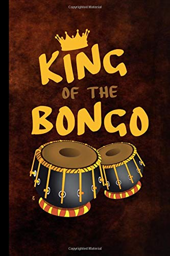 """King Of The Bongo: Drum Instrumental Gift For Musicians (6""""x9"""") Lined Notebook"""
