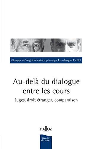 Au-delà du dialogue entre les Cours. Juges, droit étranger, comparaison par Giuseppe de Vergottini