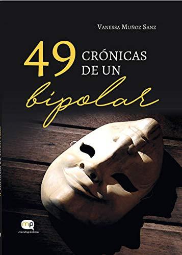 49 crónicas de un bipolar por Vanessa  Muñoz Sanz