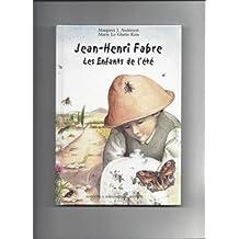 Jean-Henri Fabre : Les enfants de l'été