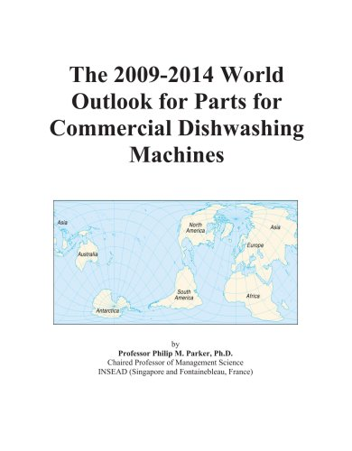 The 2009-2014 World Outlook for Parts for Commercial Dishwashing Machines