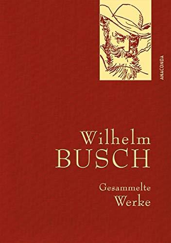 Wilhelm Busch - Gesammelte Werke - Iris-Leinen mit Goldprägung (Anaconda Gesammelte Werke)