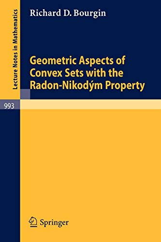 Geometric Aspects of Convex Sets with the Radon-Nikodým Property (Lecture Notes in Mathematics (993), Band 993)