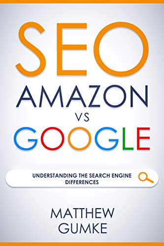 SEO: Amazon vs Google: Understanding The Search Engine Differences ...
