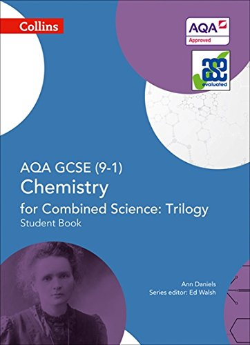 AQA GCSE Chemistry for Combined Science: Trilogy 9-1 Student Book (GCSE Science 9-1)