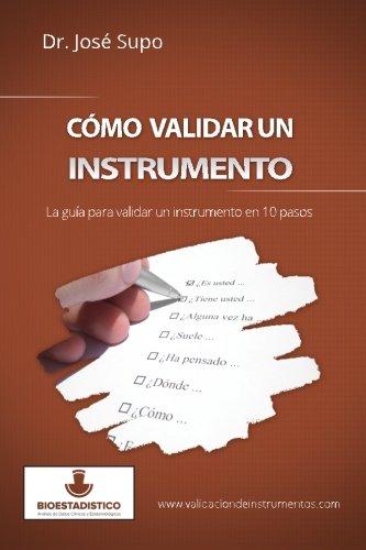 Cómo validar un instrumento: La guía para validar un instrumento en 10 pasos