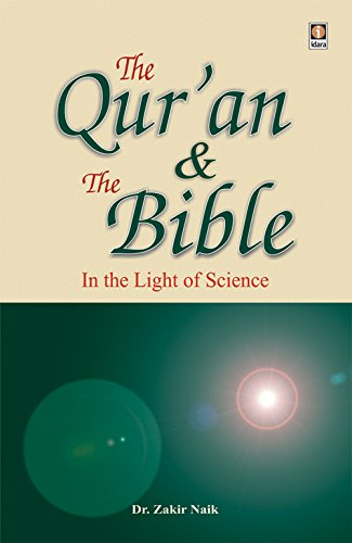 The Quran and the Bible : In the Light of Science (English)