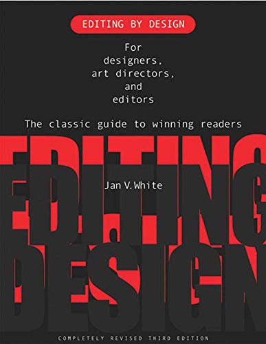 Editing by Design: For Designers, Art Directors, and Editors: The Classic Guide to Winning Readers por Jan White