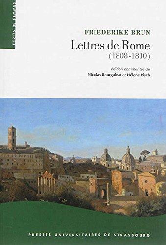 Lettres de rome (1808-1810). la rome pontificale sous l'occupation na pôle onienne par Friederike Brun