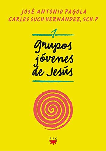 Grupos jóvenes de Jesús 1 por José Antonio Pagola