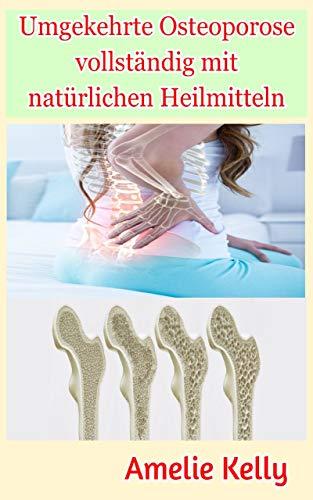 Umgekehrte Osteoporose vollständig mit natürlichen Heilmitteln