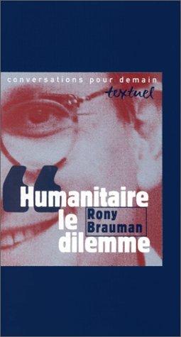 HUMANITAIRE, LE DILEMME. Entretien avec Philippe Petit par Rony Brauman