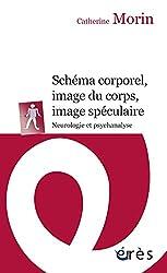 Schéma corporel, image du corps, image spéculaire : Neurologie et psychanalyse