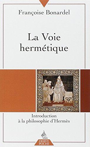 La Voie hermtique : Introduction  la philosophie d'Herms