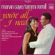 You're All I Need by Marvin Gaye & Tammi Terrell