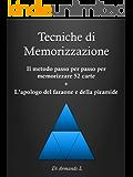 Tecniche di Memorizzazione - Il metodo passo per passo per memorizzare 52 carte + l'apologo del faraone e della piramide (Memoria)