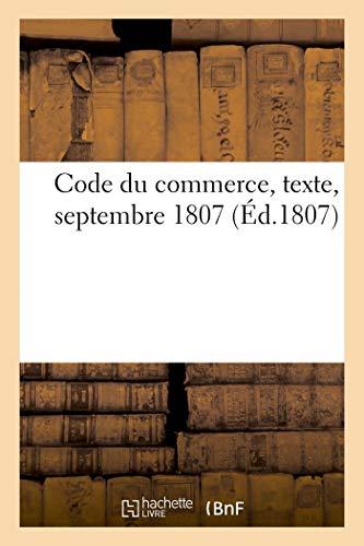 Code du commerce, texte: servant de supplément au procès verbal des séances du corps législatif, septembre 1807 par Collectif