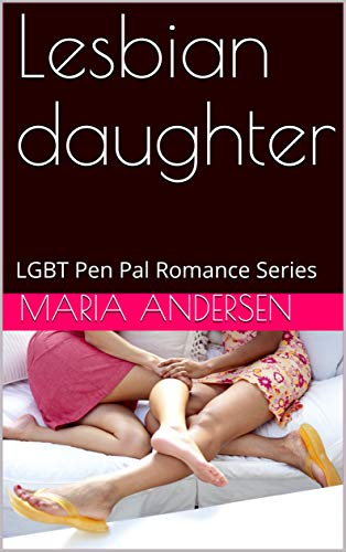 Lesbian daughter: LGBT Pen Pal Romance Series (English Edition)