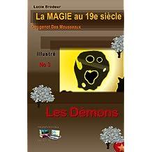 Les Démons La Magie au 19e siècle No 3 (Illustré): Gougenot des Mousseaux (French Edition)