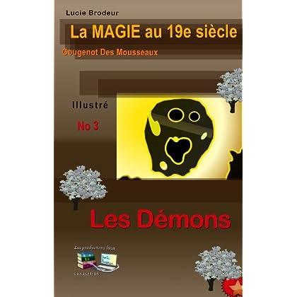 Les Démons La Magie au 19e siècle No 3 (Illustré): Gougenot des Mousseaux