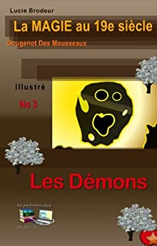 Les Démons La Magie au 19e siècle No 3 (Illustré): Gougenot des Mousseaux (French Edition) von [Mousseaux, Gougenot des]