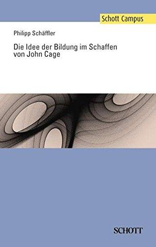 Die Idee der Bildung im Schaffen von John Cage (Schott Campus)