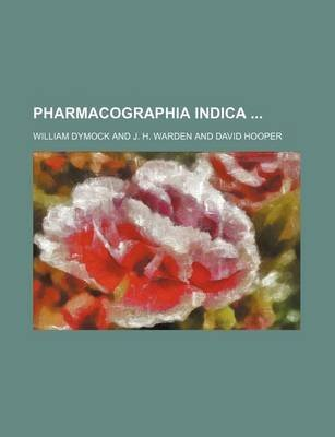 pharmacographia-indica-by-author-william-dymock-published-on-march-2012