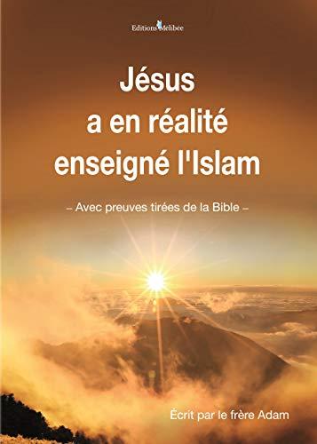 Jésus a en réalité enseigné l'Islam par Abdelaziz Ghemmaz