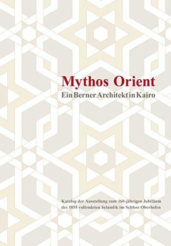 Mythos Orient: Ein Berner Architekt in Kairo -