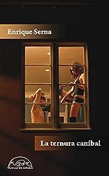 La ternura caníbal (Voces/Literatura nº 183) (Spanish Edition)