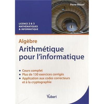 Algèbre - Arithmétique pour l'informatique - Licence 2 & 3 Mathématiques & Informatique