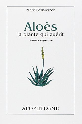 Aloès, la plante qui guérit