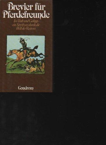 Riemerschmidt Brevier für Pferdefreunde Im Trab und Galopp, ein Streifzug durch die Welt der Reiterei, Gondrom, Bayreuth 1982, 1. Aufl., 216 S., OPPbd., OU (Im Galopp Die Welt)