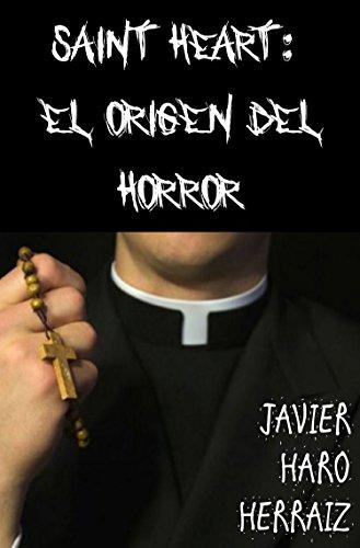 SAINT HEART: EL ORIGEN DEL HORROR por JAVIER HARO HERRAIZ