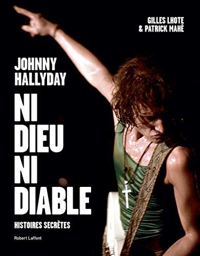 Johnny Hallyday, ni dieu ni diable par Gilles LHOTE