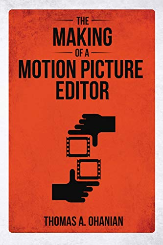 The Making of a Motion Picture Editor (Motion Picture Books)