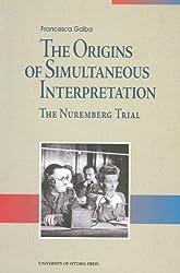 The Origins of Simultaneous Interpretation: The Nuremberg Trial (Perspectives on Translation)