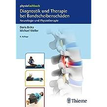Diagnostik und Therapie bei Bandscheibenschäden: Neurologie und Physiotherapie (Physiofachbuch)