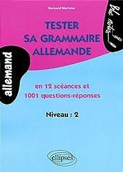 Tester sa grammaire allemande en 12 séances et 1001 questions-réponses