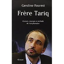 Frère Tariq : Discours, stratégie et méthode de Tariq Ramadan